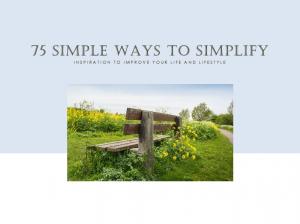 75 Simple Ways to Simplify